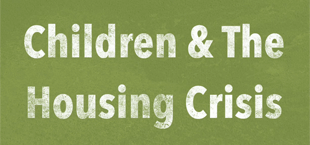 Children & The Housing Crisis